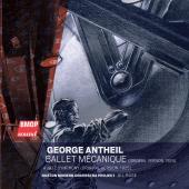 George Antheil: Ballet Mécanique